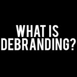 The Future of Branding is Debranding