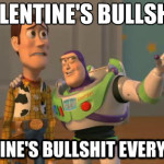 Is Valentine's Day Bullsh***?